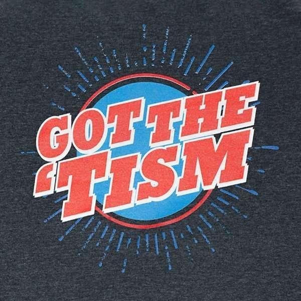 Got the 'Tism T-Shirt Dark Grey design