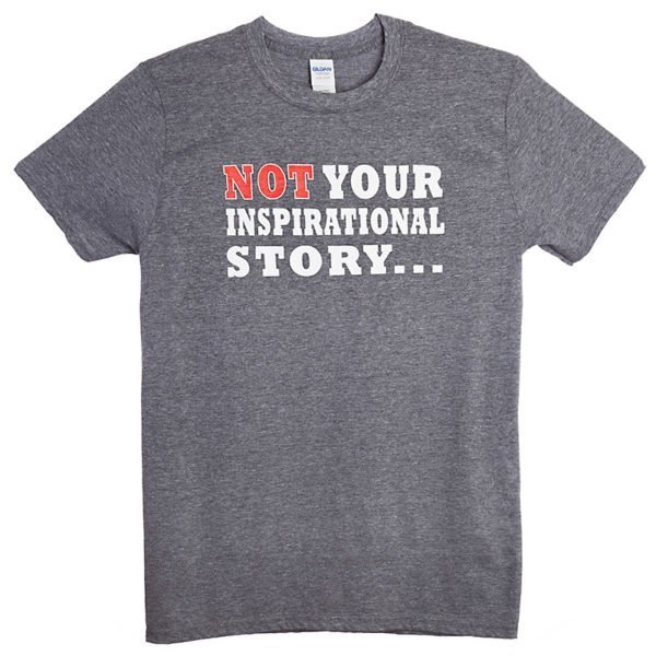 Not Your Inspirational Story T-Shirt Grey front